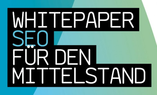 """Neues Whitepaper der Initiative Mittelstand erklärt das """"Schreckgespenst SEO"""" für den Mittelstand"""